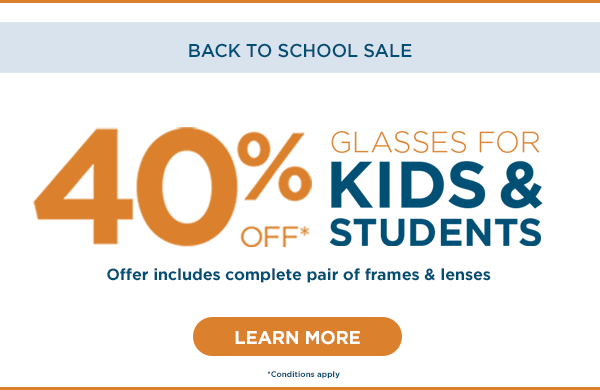 Save 40% off glasses for kids & students until September 30. In-clinic only.
