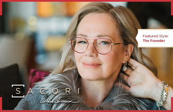 Sacori by FYidoctors is a specially crafted line of eyewear created in collaboration with Arlene Dickinson.